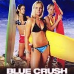 Guilty Obsession: Blue Crush!