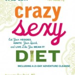 Crazy Sexy Diet!