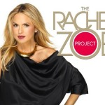 The Rachel Zoe Project!